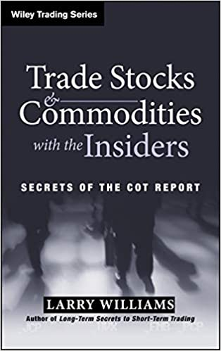 Trade Stocks & Commodities with the Insiders by Larry Williams